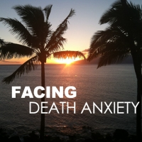 Facing Death Anxiety
